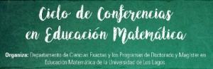 Ciclo de Conferencias en Educación Matemática